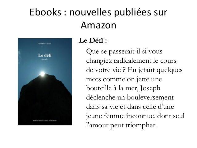 Ebooks :nouvellespubliéessur Amazon Le Défi : Que se passerait-il si vous changiez radicalement le cours de votre vie ...