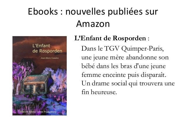 Ebooks :nouvellespubliéessur Amazon L'Enfant de Rosporden : Dans le TGV Quimper-Paris, une jeune mère abandonne son bé...