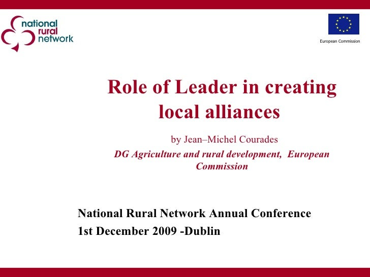Role of Leader in creating local alliances     by Jean–Michel Courades DG Agriculture and rural development,  European Com...