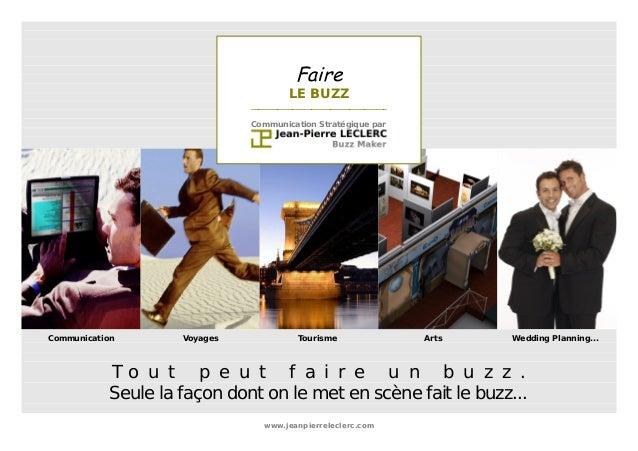 Faire  LE BUZZ  ____________________________________  Communication Stratégique par  Communication Voyages Tourisme Arts W...