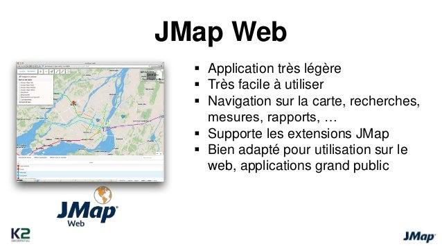 JMap Mobile   Disponible sur iOS, Android, Windows 8  mobile   Navigation sur la carte, information,  recherches, …   S...