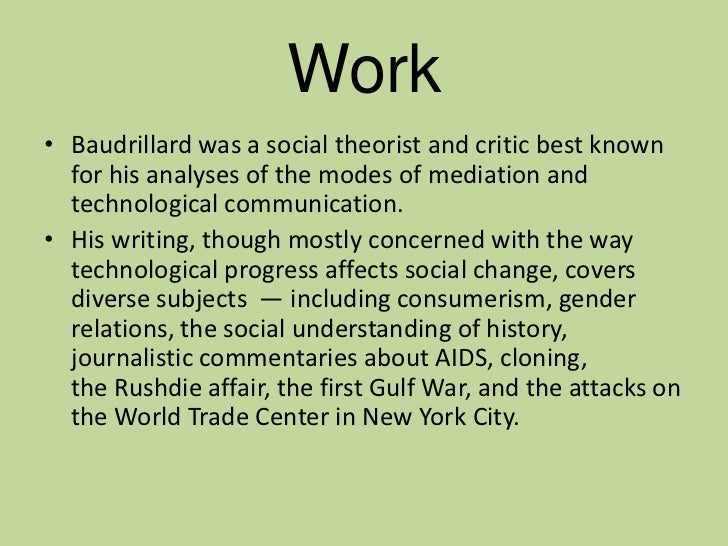 jean baudrillard essay Jean baudrillard is one of the most important and provocative writers of the contemporary era due to the vast scope and various themes of his work, this paper will.