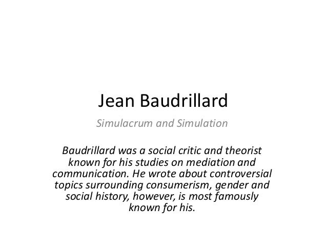 jean baudrillard hyperreality Continental drift is an extract from jean baudrillard: from hyperreality to disappearance: uncollected interviews, edited by richard g smith and david b clarke visit the book's page on the edinburgh university press website to find out more and see the full list of interviews.