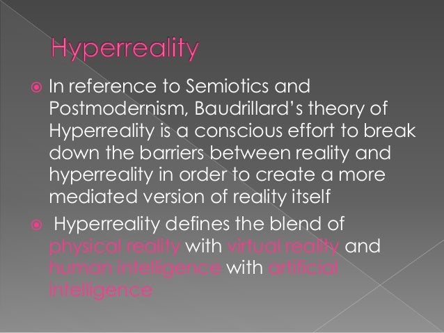 essay on hyperreality Travels in hyper reality: essays umberto eco  language happens hearst castle human hyperrealistic hyperreality idea ideology invention italian kitsch live look .