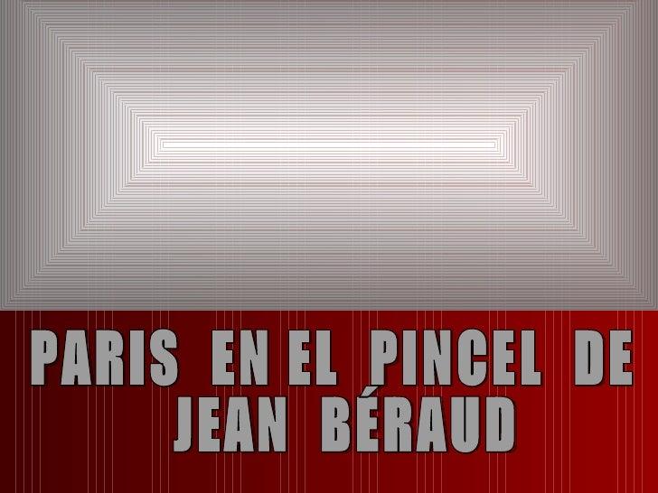 PARIS  EN EL  PINCEL  DE  JEAN  BÉRAUD
