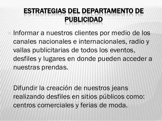 ESTRATEGIAS DEL DEPARTAMENTO DE                  PUBLICIDAD   Informar a nuestros clientes por medio de los    canales na...