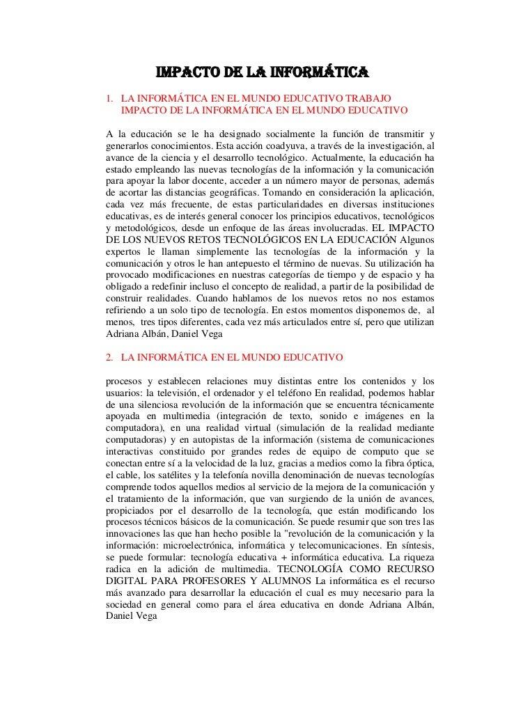 Impacto de la informática<br />LA INFORMÁTICA EN EL MUNDO EDUCATIVO TRABAJO IMPACTO DE LA INFORMÁTICA EN EL MUNDO EDUCATIV...
