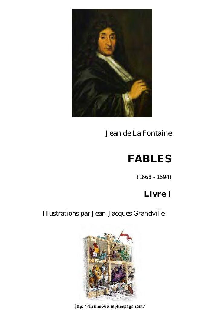 Jean de La Fontaine                                    FABLES                                      (1668 - 1694)          ...