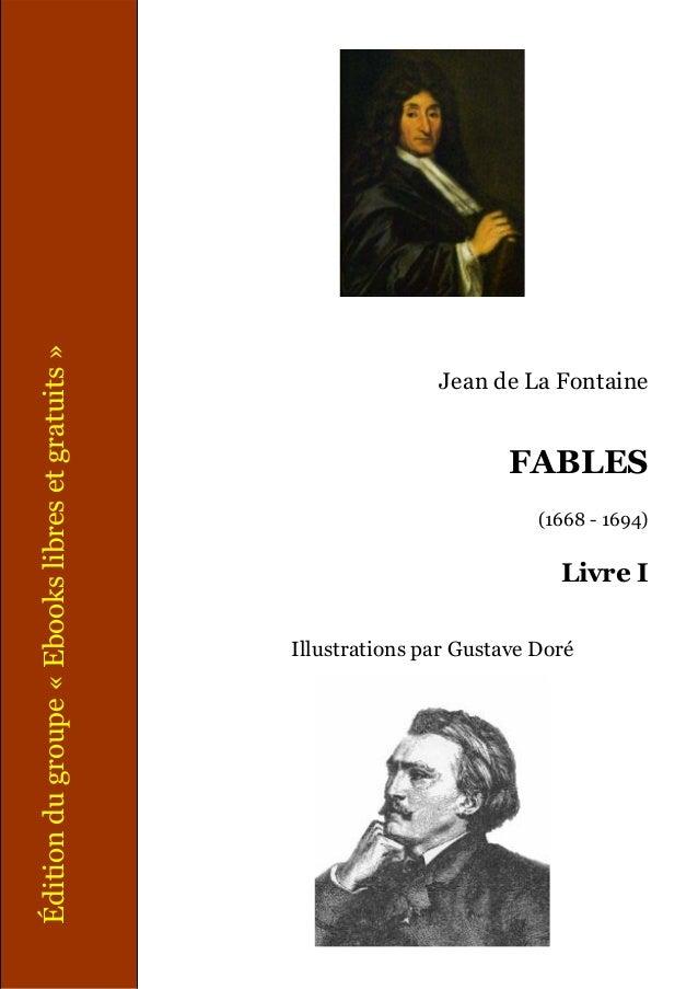 Jean de La Fontaine FABLES (1668 - 1694) Livre I Illustrations par Gustave Doré Éditiondugroupe«Ebookslibresetgratuits»