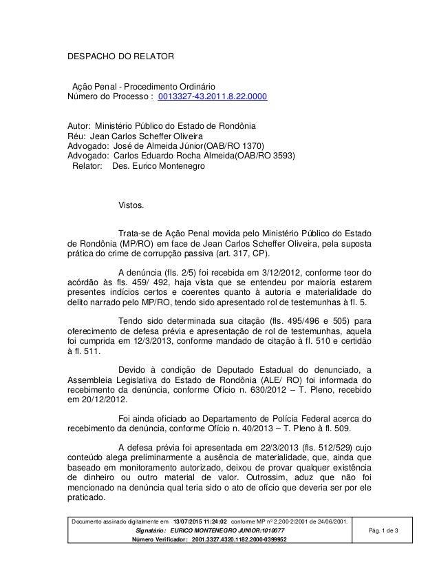Documento assinado digitalmente em 13/07/2015 11:24:02 conforme MP nº 2.200-2/2001 de 24/06/2001. Signatário: EURICO MONTE...
