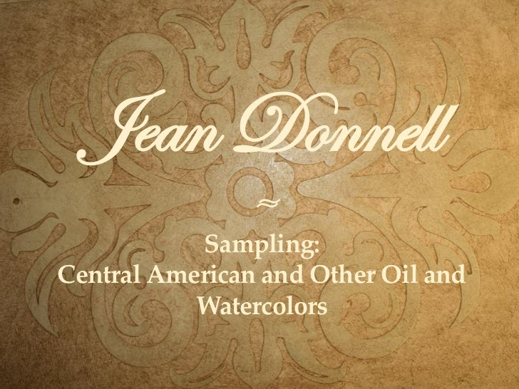 Jean Donnell                ≈           Sampling:Central American and Other Oil and           Watercolors