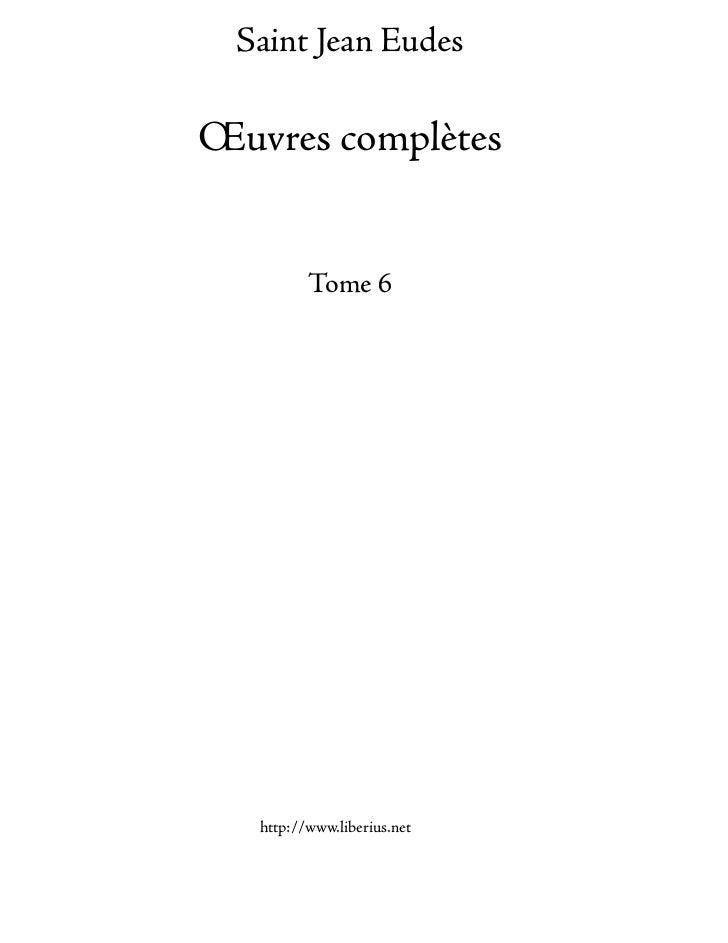 Saint Jean EudesŒuvres complètes          Tome 6   http://www.liberius.net