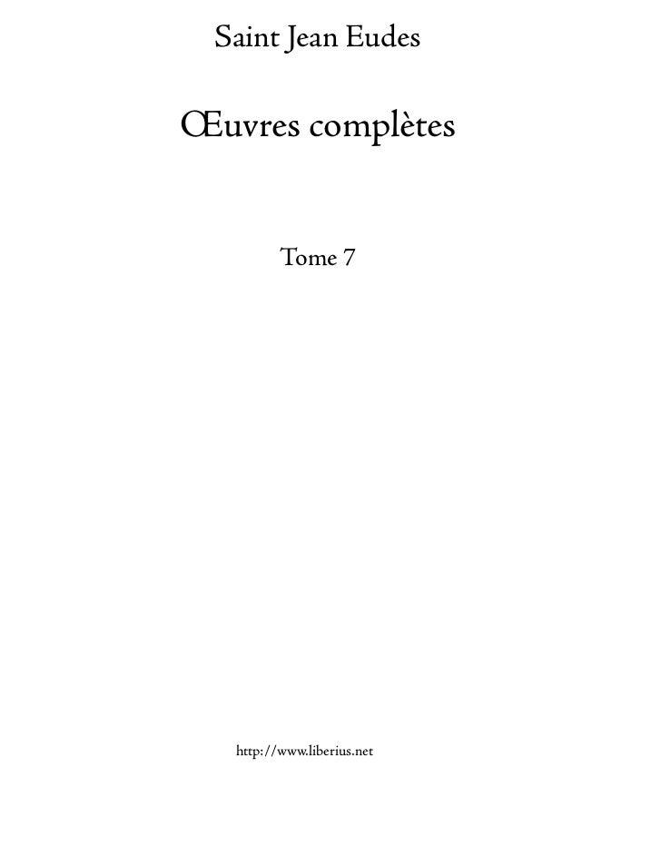 Saint Jean EudesŒuvres complètes          Tome 7   http://www.liberius.net