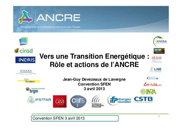 Vers une Transition Energétique :       Rôle et actions de l'ANCRE                    Jean-Guy Devezeaux de Lavergne      ...