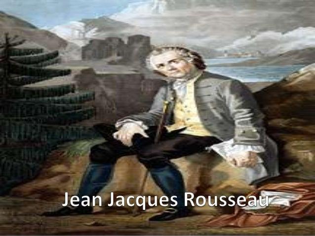 Biografía•Se llamaba Juan Jacobo Rousseau(1712-1778), desempeño doctrinas yhabilidades, llego a ser:1. Filósofo.         3...