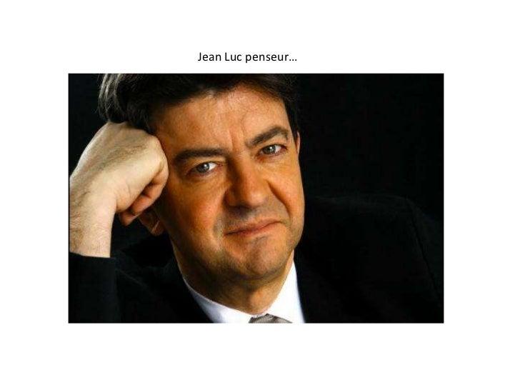 Jean Luc penseur…