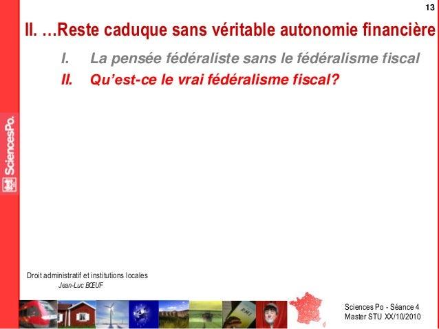 Sciences Po - Séance 4 Master STU XX/10/2010 Droit administratif et institutions locales Jean-Luc BŒUF 13 II. …Reste caduq...