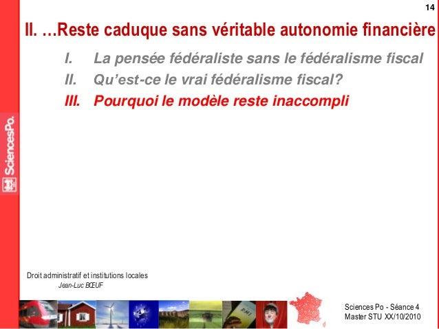 Sciences Po - Séance 4 Master STU XX/10/2010 Droit administratif et institutions locales Jean-Luc BŒUF 14 II. …Reste caduq...