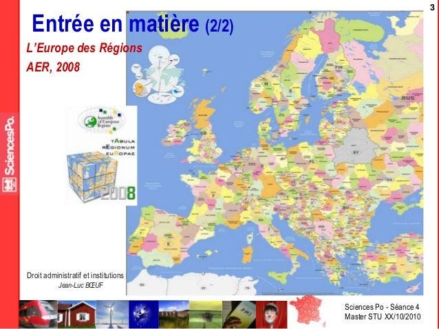 Sciences Po - Séance 4 Master STU XX/10/2010 Droit administratif et institutions locales Jean-Luc BŒUF 3 Entrée en matière...