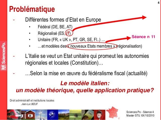 Sciences Po - Séance 4 Master STU XX/10/2010 Droit administratif et institutions locales Jean-Luc BŒUF 4 Problématique - D...