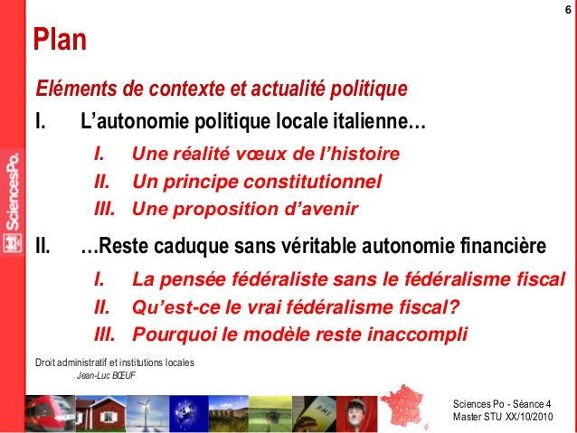 Sciences Po - Séance 4 Master STU XX/10/2010 Droit administratif et institutions locales Jean-Luc BŒUF 6 Plan Eléments de ...