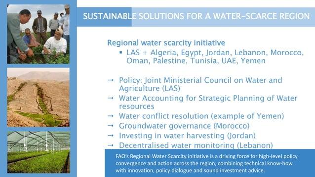 Regional water scarcity initiative  LAS + Algeria, Egypt, Jordan, Lebanon, Morocco, Oman, Palestine, Tunisia, UAE, Yemen ...