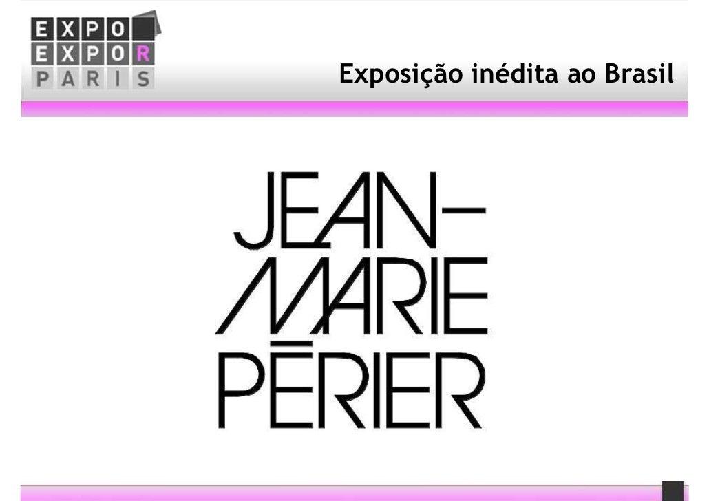 Exposição inédita ao Brasil