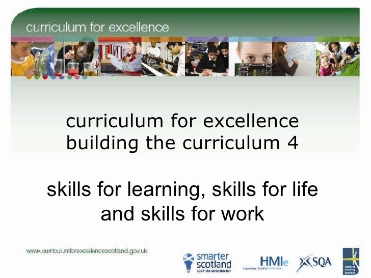 curriculum for excellence building the curriculum 4 skills for learning, skills for life and skills for work