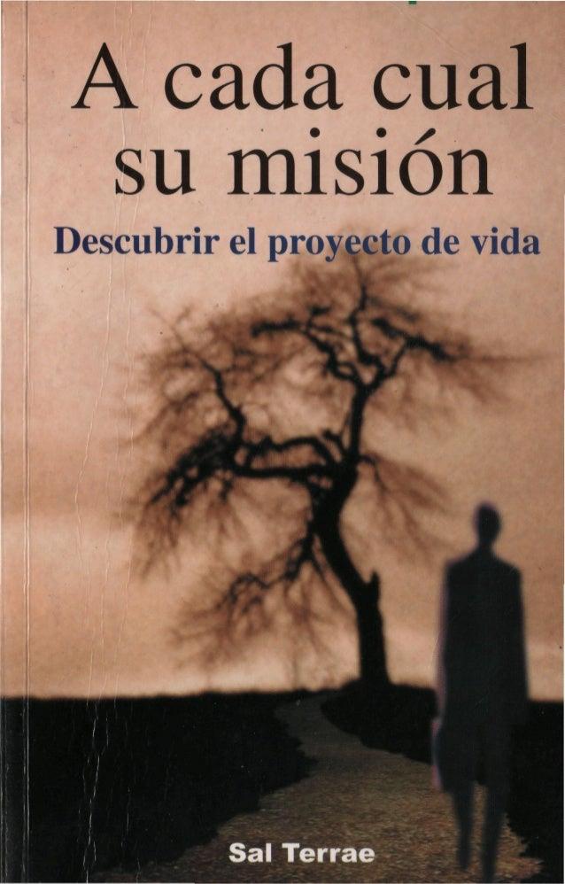 A cada cual• • su misión Descubrir el proyecto de vida Sal Terrae