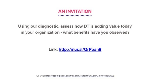 AN INVITATION Using our diagnostic, assess how DT is adding value today in your organization - what benefits have you obse...
