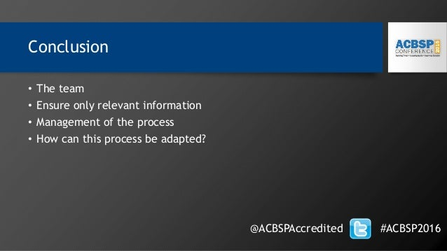 Conclusion • The team • Ensure only relevant information • Management of the process • How can this process be adapted? @A...