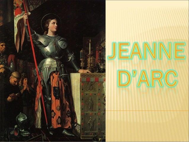    Jeanne dArc, née vers 1412 à    Domrémy et morte dans sa    19e année, sur le bûcher le    30 mai 1431 à Rouen, est   ...