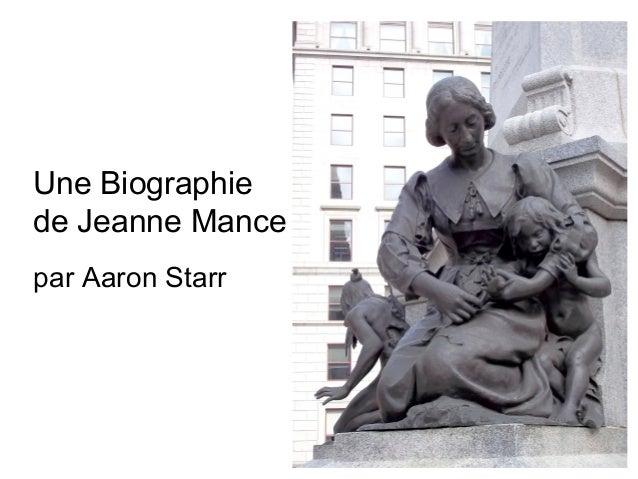 Une Biographiede Jeanne Mancepar Aaron Starr