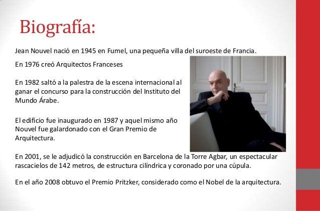 Biografía:Jean Nouvel nació en 1945 en Fumel, una pequeña villa del suroeste de Francia.En 1976 creó Arquitectos Franceses...