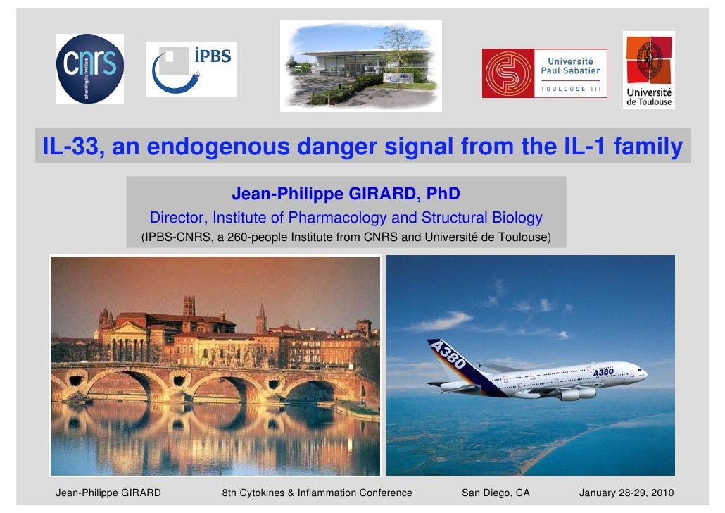 IL-33, an endogenous danger signal from the IL-1 family                                 Jean-Philippe GIRARD, PhD         ...