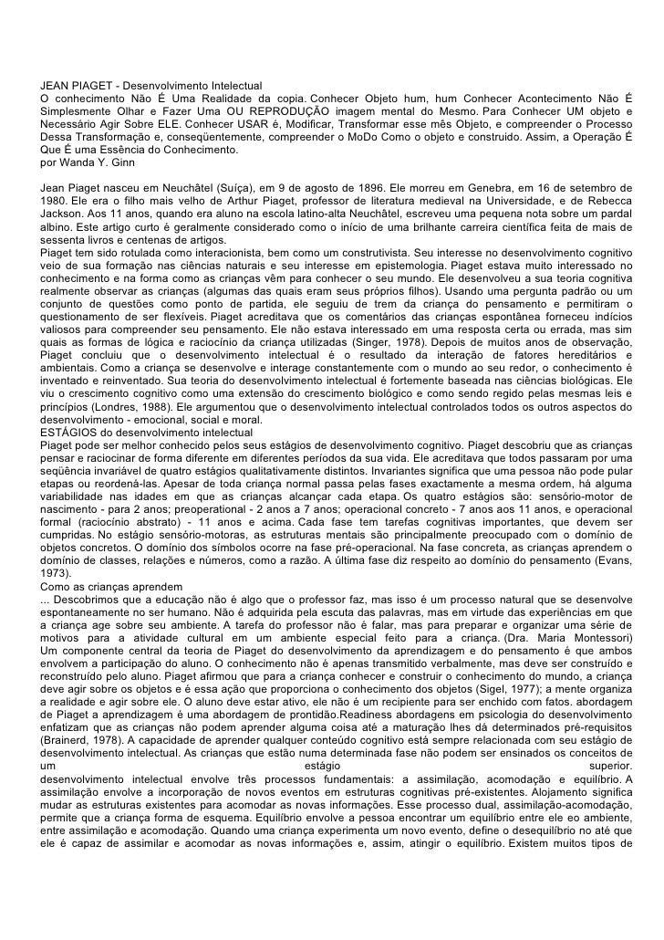 JEAN PIAGET - Desenvolvimento Intelectual O conhecimento Não É Uma Realidade da copia. Conhecer Objeto hum, hum Conhecer A...