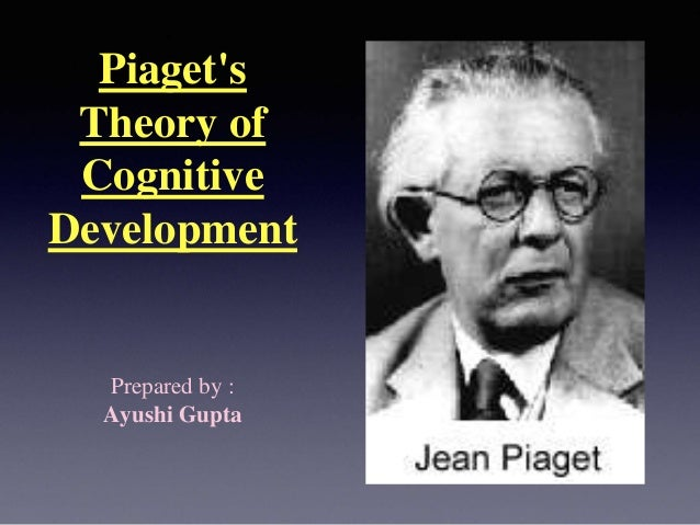 jean piaget  theory of cognitive development
