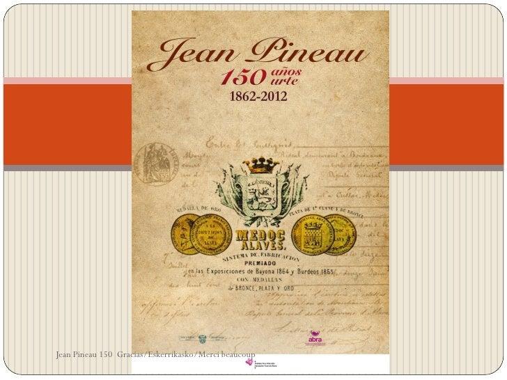 introducciónJean Pineau 150 Gracias/Eskerrikasko/Merci beaucoup
