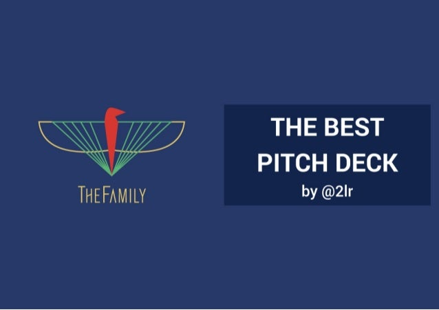 I   7 THE BEST   PITCH DECK  THEFAMILY by @2'r