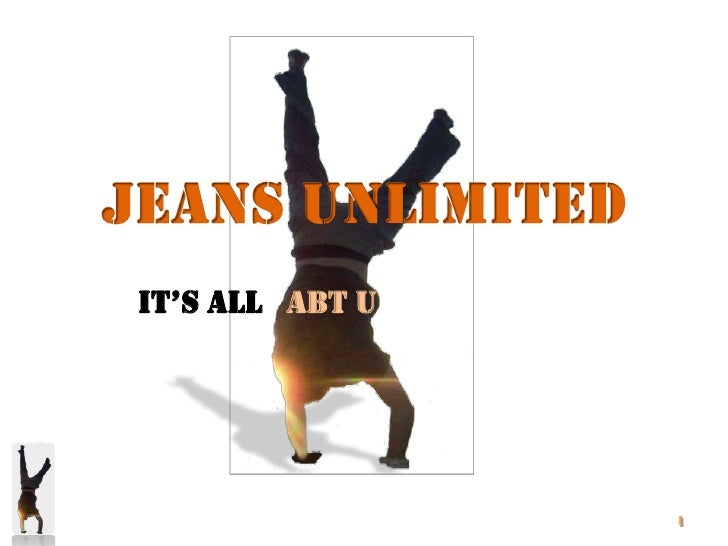 Jeans Unlimited<br />It'sAllAbt U<br />1<br />