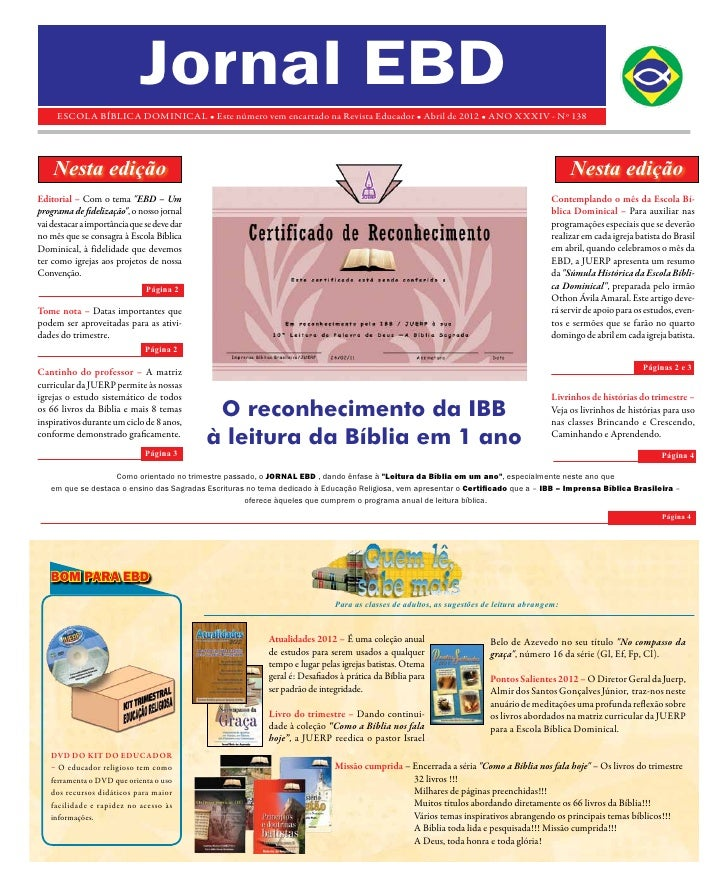 Jornal EBD     ESCOLA BÍBLICA DOMINICAL • Este número vem encartado na Revista Educador • Abril de 2012 • ANO XXXIV - Nº 1...