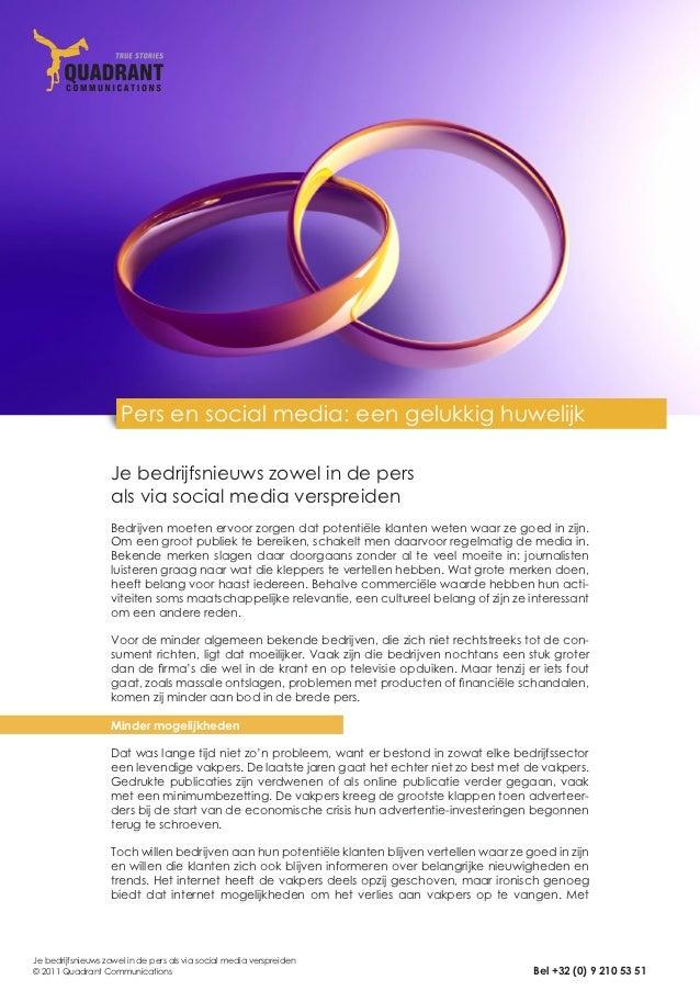 Pers en social media: een gelukkig huwelijk                   Je bedrijfsnieuws zowel in de pers                   als via...