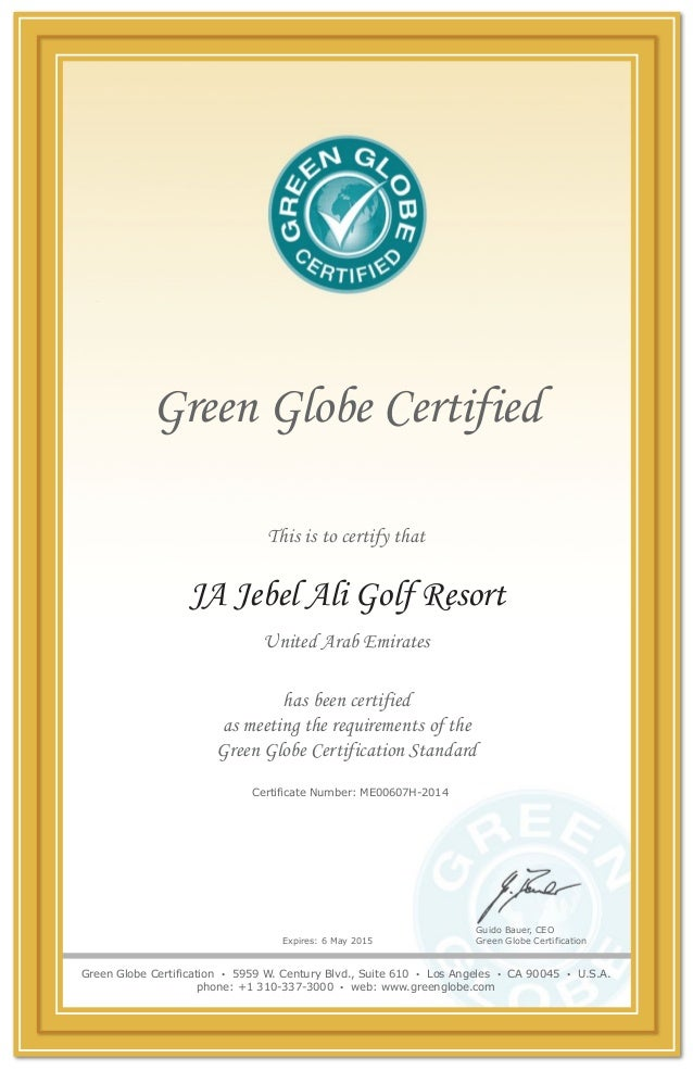 Green Globe Certified This is to certify that Expires: 6 May 2015 has been certified as meeting the requirements of the Gr...