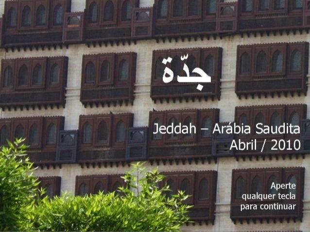 """Jeddah — Arébia Saudita Abril /  2010  .  ~ _ *4 Aperte  """"', '/ qualquer tecla 5 ix para continuar"""