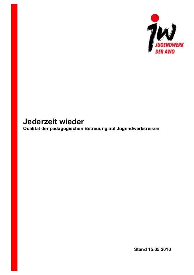 Jederzeit wieder Qualität der pädagogischen Betreuung auf Jugendwerksreisen  Stand 15.05.2010