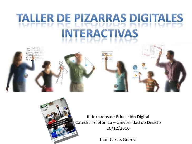 III Jornadas de Educación Digital Cátedra Telefónica – Universidad de Deusto 16/12/2010 Juan Carlos Guerra