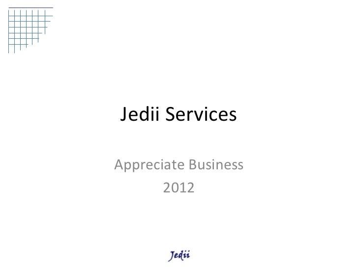 Jedii Services Appreciate Business 2012