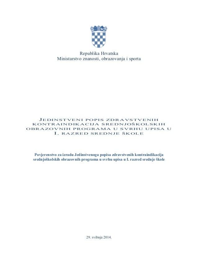 Republika Hrvatska Ministarstvo znanosti, obrazovanja i sporta JEDINSTVENI POPIS ZDR AVSTVENIH KONTRAINDIKACIJA SRE DNJOŠK...