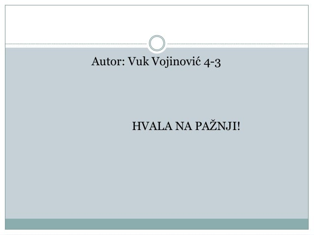 Autor: Vuk Vojinović 4-3 HVALA NA PAŽNJI!