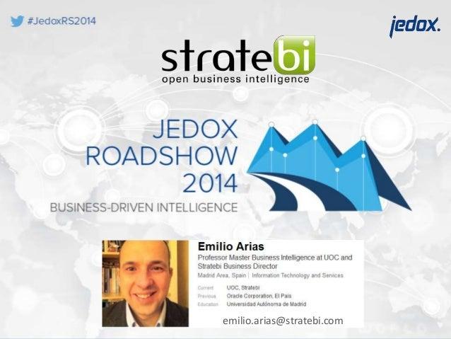 emilio.arias@stratebi.com  Business-Driven Intelligence